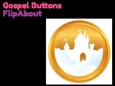 Gospel Buttons FlipAbout