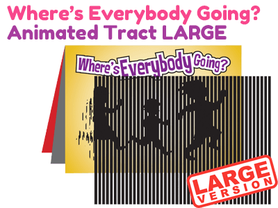 Large Gospel Tract - Where's Everybody Going?