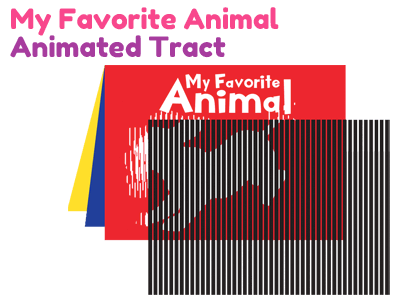 Gospel Tract - My Favorite Animal