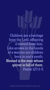 Bible Verses About Children Mobile Wallpaper Psalm 127-3-5 Thumbnail