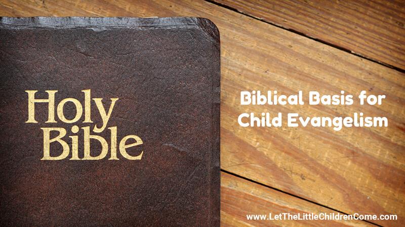 Biblical Basis for Child Evangelism