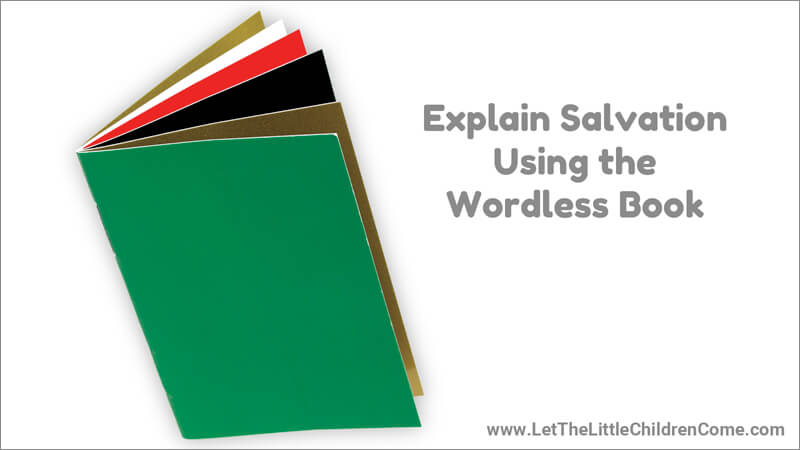 Explain Salvation Using the Wordless Book