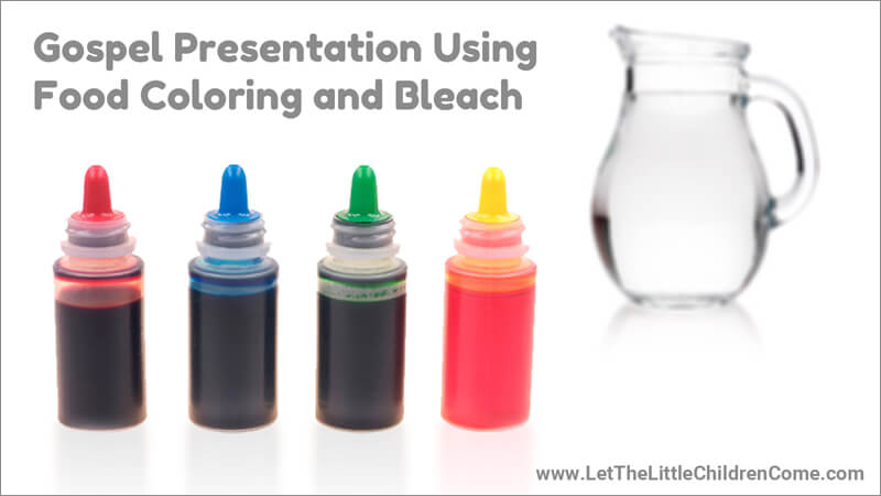 Gospel Presentation Using Food Coloring and Bleach