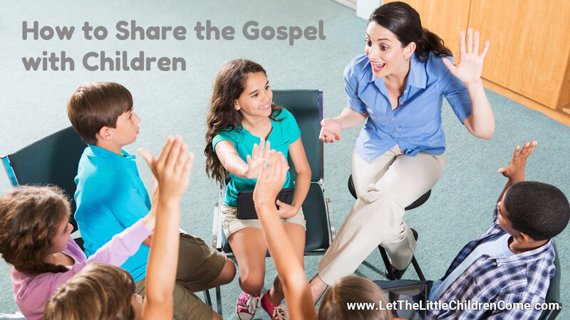 How to Share the Gospel with Children
