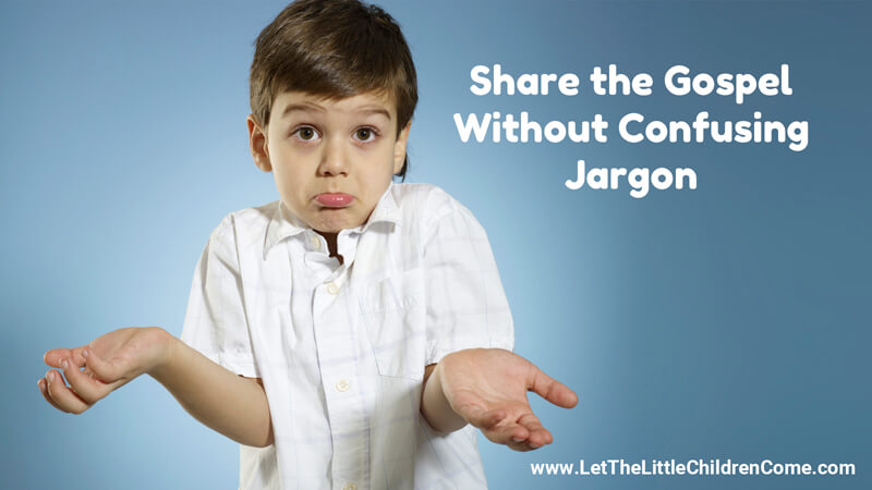 Share the Gospel Without Confusing Jargon